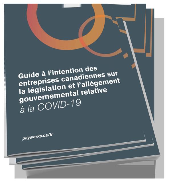 Guide à l'intention des entreprises canadiennes sur la législation et l'allégement gouvernemental relative à la COVID-19.